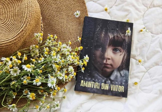 """Volumul I al trilogiei """"Amintiri din viitor"""" de Andreea Russo"""